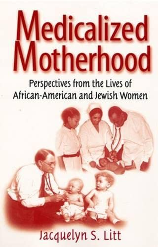 9780813527819: Medicalized Motherhood: Perspectives from the Lives of African-American and Jewish Women