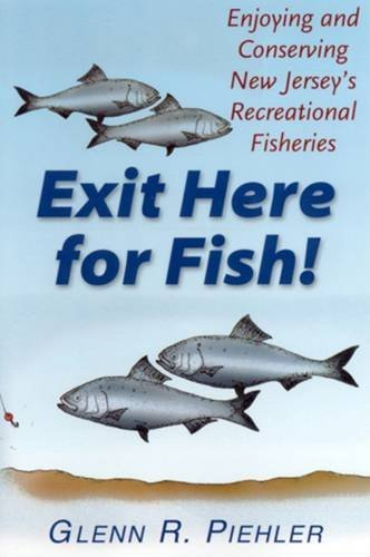 9780813527840: Exit Here for Fish!: Enjoying and Conserving New Jersey's Recreational Fisheries
