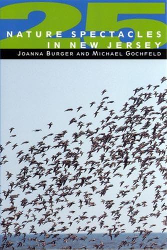 25 Nature Spectacles in New Jersey: Burger, Joanna, Gochfeld, Michael