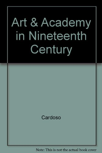 Art and the Academy in the Nineteenth Century (Issues in Art History Series): Cardoso