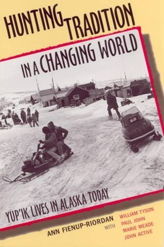 9780813528045: Hunting Tradition in a Changing World: Yup'ik Lives in Alaska Today