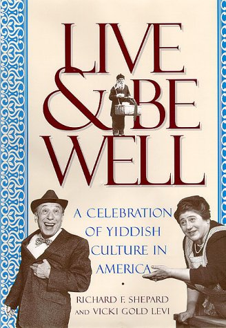 9780813528120: Live and Be Well: A Celebration of Yiddish Culture in America