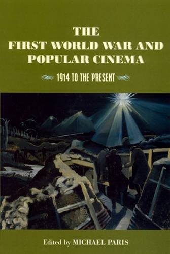 9780813528243: The First World War and Popular Cinema: 1914 to the Present