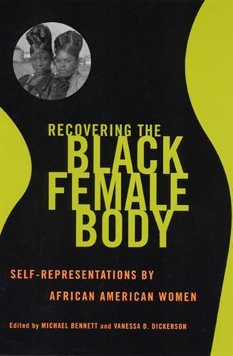 9780813528380: Recovering the Black Female Body: Self-Representation by African American Women