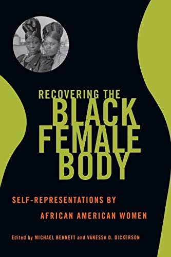 9780813528397: Recovering the Black Female Body: Self-Representation by African American Women