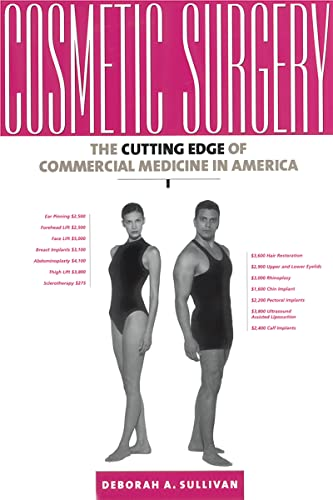 9780813528601: Cosmetic Surgery: The Cutting Edge of Commercial Medicine in America