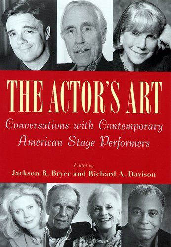 The Actor's Art: Conversations with Contemporary American Stage Performers: Bryer, J Davison, ...