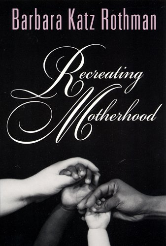 9780813528748: Recreating Motherhood