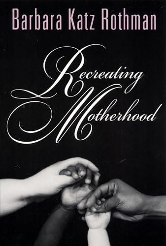 9780813528748: Recreating Motherhood