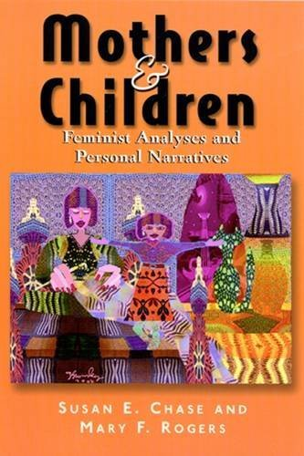 9780813528755: Mothers and Children: Feminist Analyses and Personal Narratives