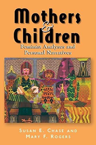 9780813528762: Mothers and Children: Feminist Analyses and Personal Narratives