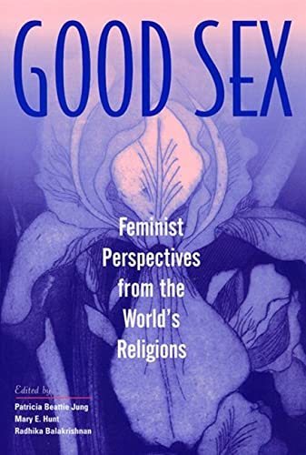 Good Sex: Feminist Perspectives from the World's: Adapter-Radhika Balakrishnan; Editor-Patricia