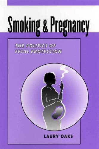 9780813528878: Smoking and Pregnancy: The Politics of Fetal Protection