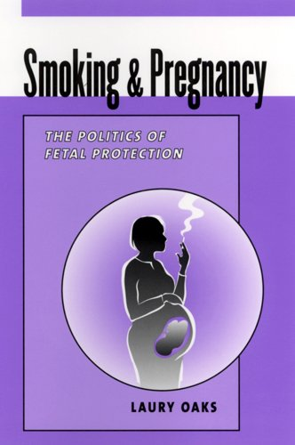 9780813528885: Smoking and Pregnancy: The Politics of Fetal Protection