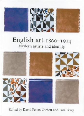 English Art, 1860-1914: Modern Artists and Identity.; (Issues in Art History): Corbett, David ...