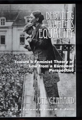 Debating Women's Equality: Toward a Feminist Theory of Law from a European Perspective.