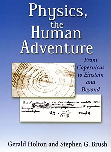 9780813529080: Physics, the Human Adventure: From Copernicus to Einstein and Beyond