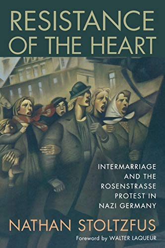 9780813529097: Resistance of the Heart: Intermarriage and the Rosenstrasse Protest in Nazi Germany