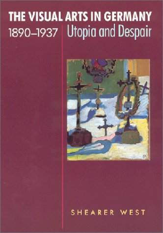 9780813529110: The Visual Arts in Germany, 1890-1937: Utopia and Despair