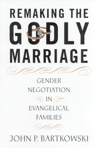 9780813529189: Remaking the Godly Marriage: Gender Negotiation in Evangelical Families