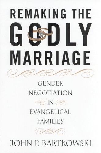 9780813529196: Remaking the Godly Marriage: Gender Negotiation in Evangelical Families