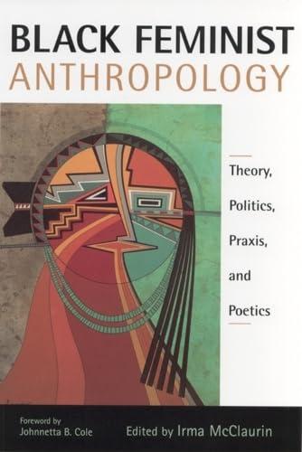 9780813529264: Black Feminist Anthropology: Theory, Politics, Praxis, and Poetics