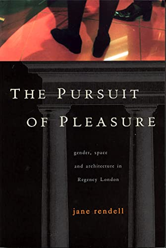9780813529806: The Pursuit of Pleasure: Gender, Space and Architecture in Regency London