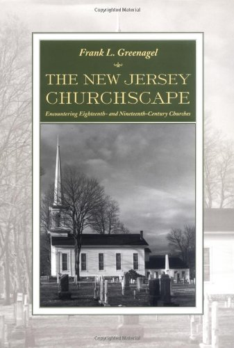 9780813529905: The New Jersey Churchscape: Encountering Eighteenth- and Nineteenth-Century Churches