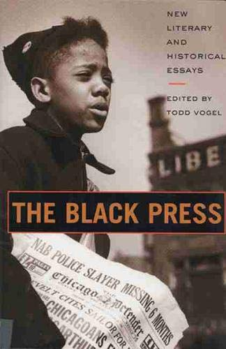 The Black Press: New Literary and Historical: Vogel, Todd [Editor];