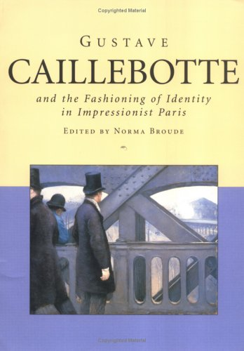 9780813530185: Gustave Caillebotte and the Fashioning of Identity in Impressionist Paris