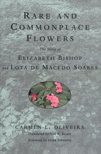 9780813530338: Rare and Commonplace Flowers: The Story of Elizabeth Bishop and Lota De Macedo Soares
