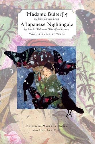 Madame Butterfly and a Japanese Nightingale: Two Orientalist Texts: Maureen Honey (Editor), Jean ...