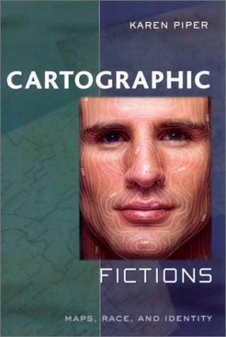 9780813530727: Cartographic Fictions: Maps, Race, and Identity