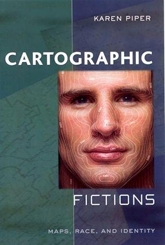 9780813530734: Cartographic Fictions: Maps, Race, and Identity