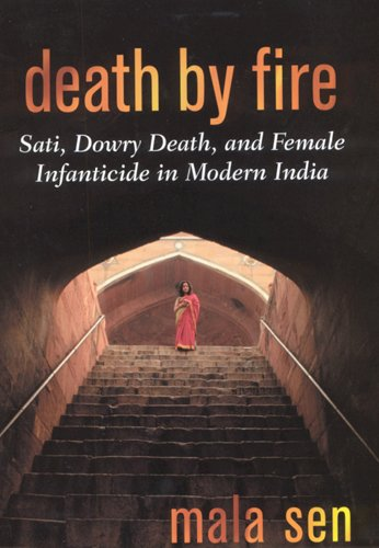 9780813531021: Death by Fire: Sati, Dowry Death, and Female Infanticide in Modern India