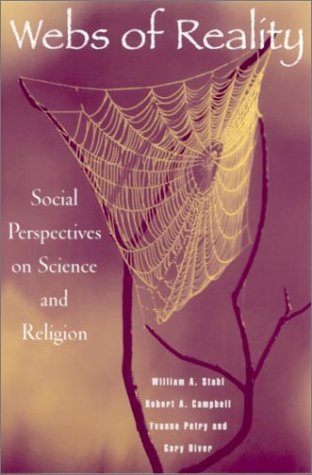 Webs of Reality: Social Perspectives on Science and Religion: William Stahl