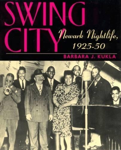 9780813531168: Swing City: Newark Nightlife, 1925-50
