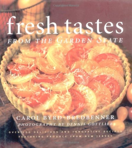 9780813531298: Fresh Tastes from the Garden State: Over 100 Delicious and Innovative Recipes Featuring Produce from New Jersey