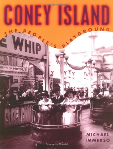 Coney Island : The People's Playground: Immerso, Michael