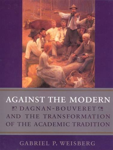 Against the Modern: Dagnan-Bouveret and the Transformation of the Academic Tradition: Gabriel P. ...