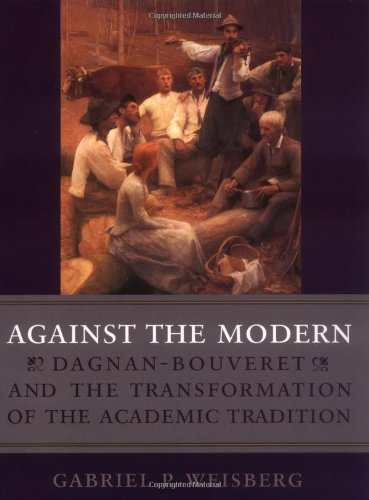 9780813531564: Against the Modern: Dagnan-Bouveret and the Transformation of the Academic Tradition