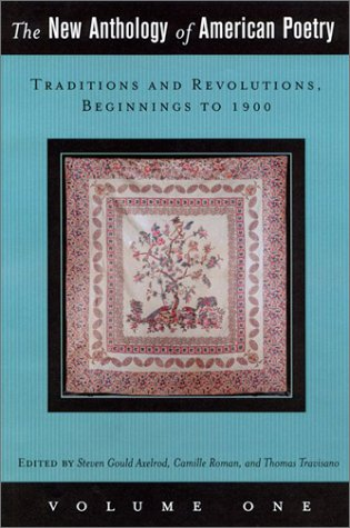 The New Anthology of American Poetry: Volume I: Traditions and Revolutions, Beginnings to 1900