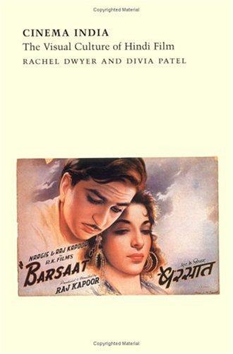 Cinema India: The Visual Culture of Hindi Film: Patel, Divia, Dwyer, Rachel