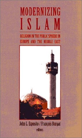 9780813531977: Modernizing Islam: Religion in the Public Sphere in the Middle East and Europe
