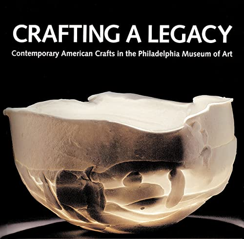 9780813532035: Crafting a Legacy: Contemporary American Crafts in the Philadelphia Museum of Art
