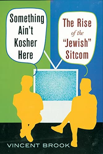 Something Aint Kosher Here The Rise of the Jewish Sitcom: Vincent Brook