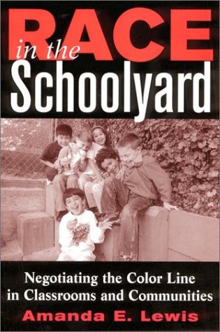 9780813532240: Race in the Schoolyard: Negotiating the Color Line in Classrooms and Communities (Series in Childhood Studies)