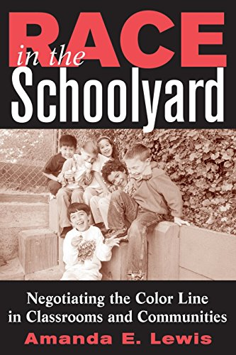9780813532257: Race in the Schoolyard: Negotiating the Color Line in Classrooms and Communities (Rutgers Series in Childhood Studies)