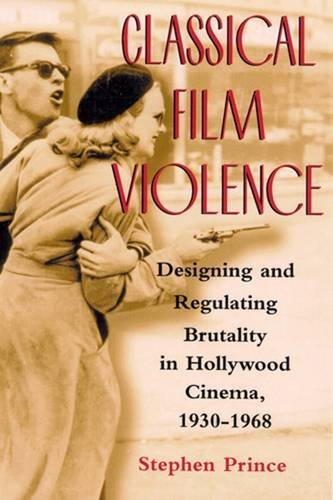 9780813532806: Classical Film Violence: Designing and Regulating Brutality in Hollywood Cinema, 1930-1968