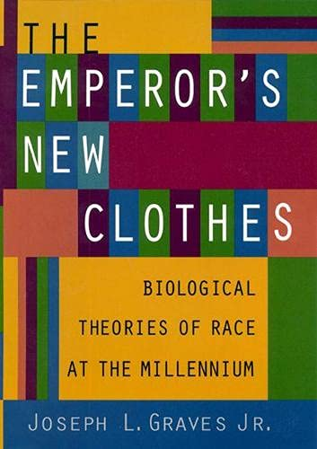 9780813533025: The Emperor's New Clothes: Biological Theories of Race at the Millennium (Biological Theories of Race at the Millenium)